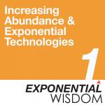 episode 1 increasing abundance & exponential technologies
