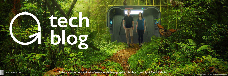 Lightfield Lab Tech Blog 3x1