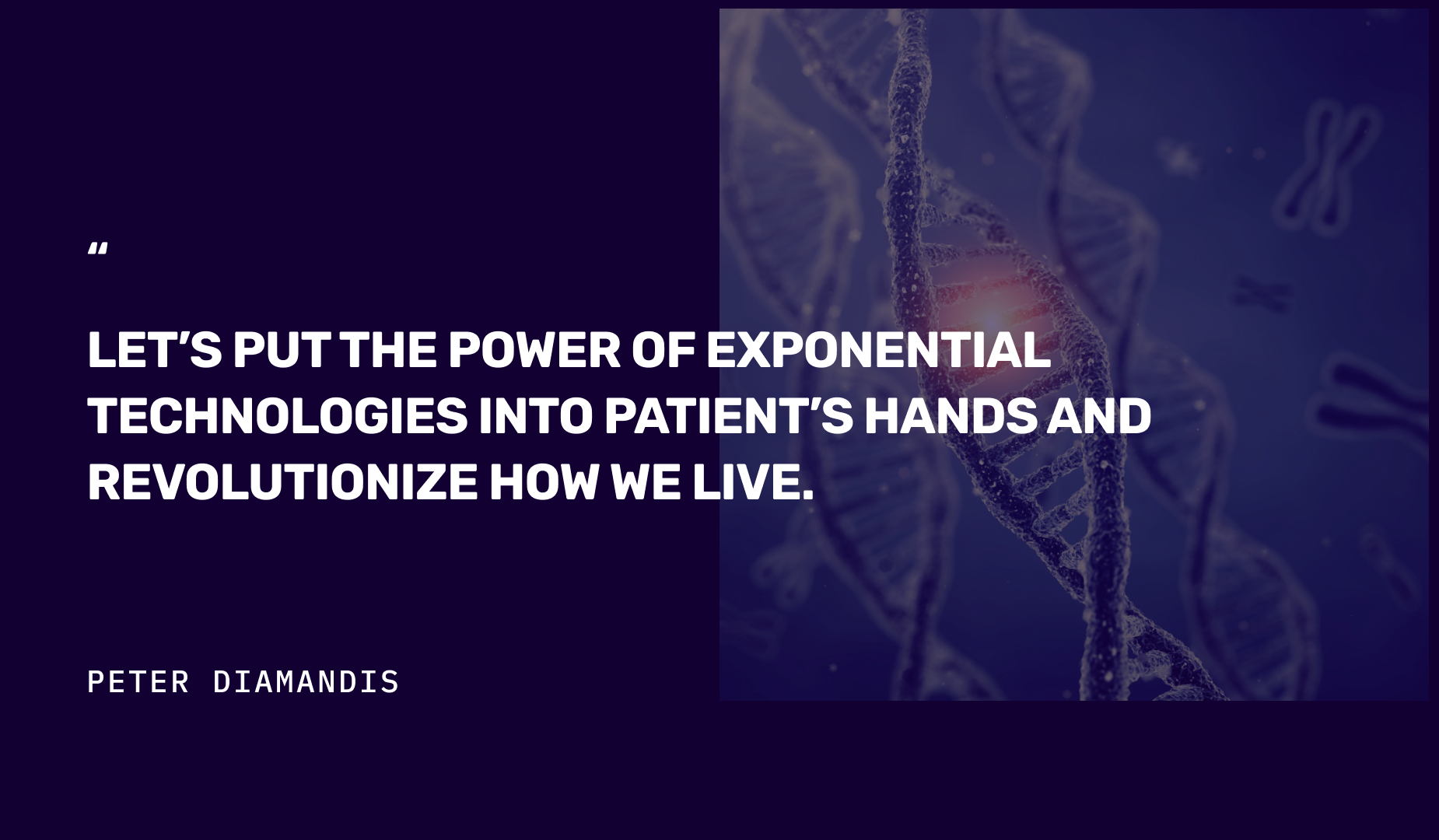 Peter Diamandis quote in front of a picture of a DNA molecule