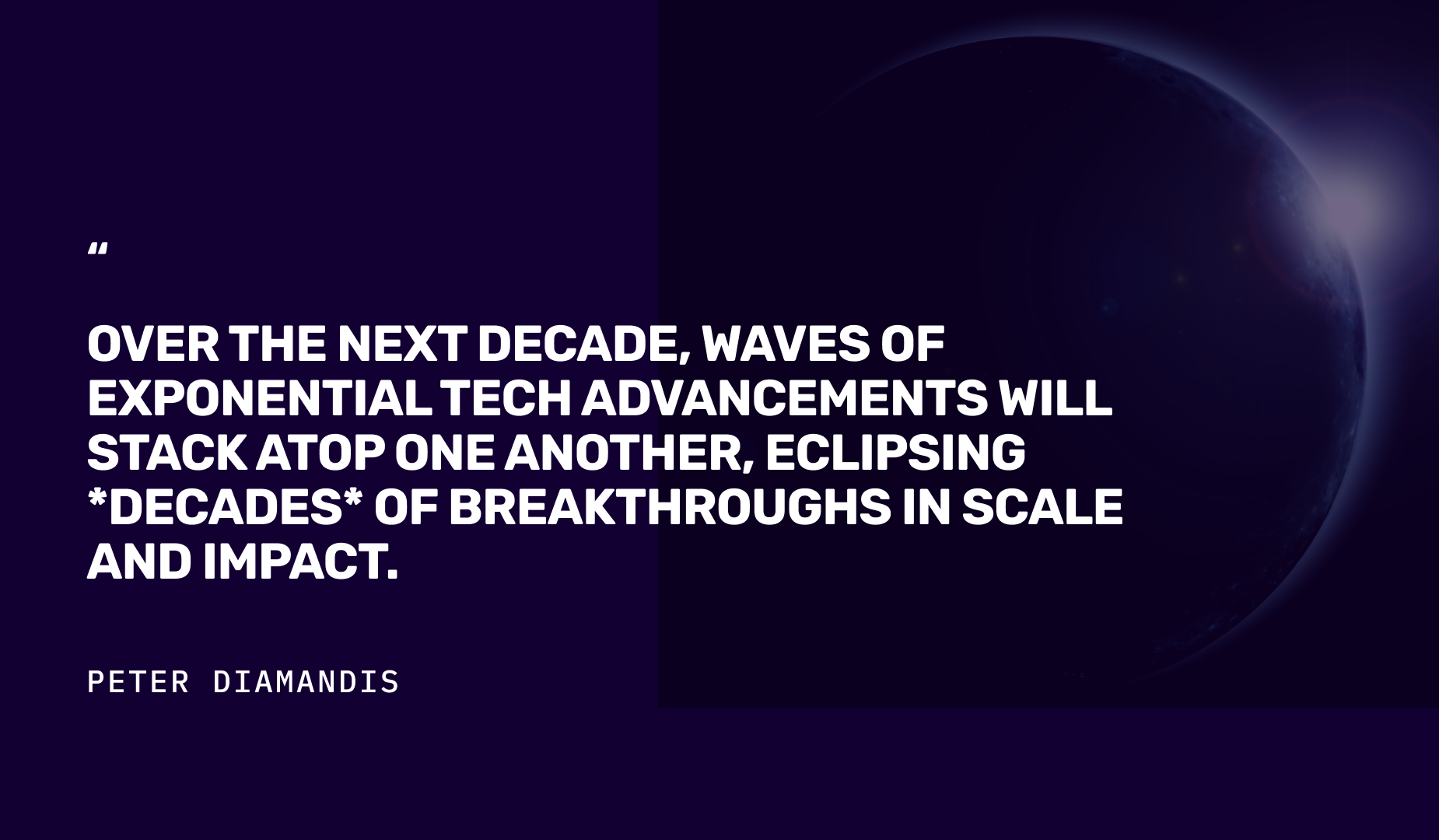 Peter Diamandis quote about waves of exponential tech advancements in the decade ahead