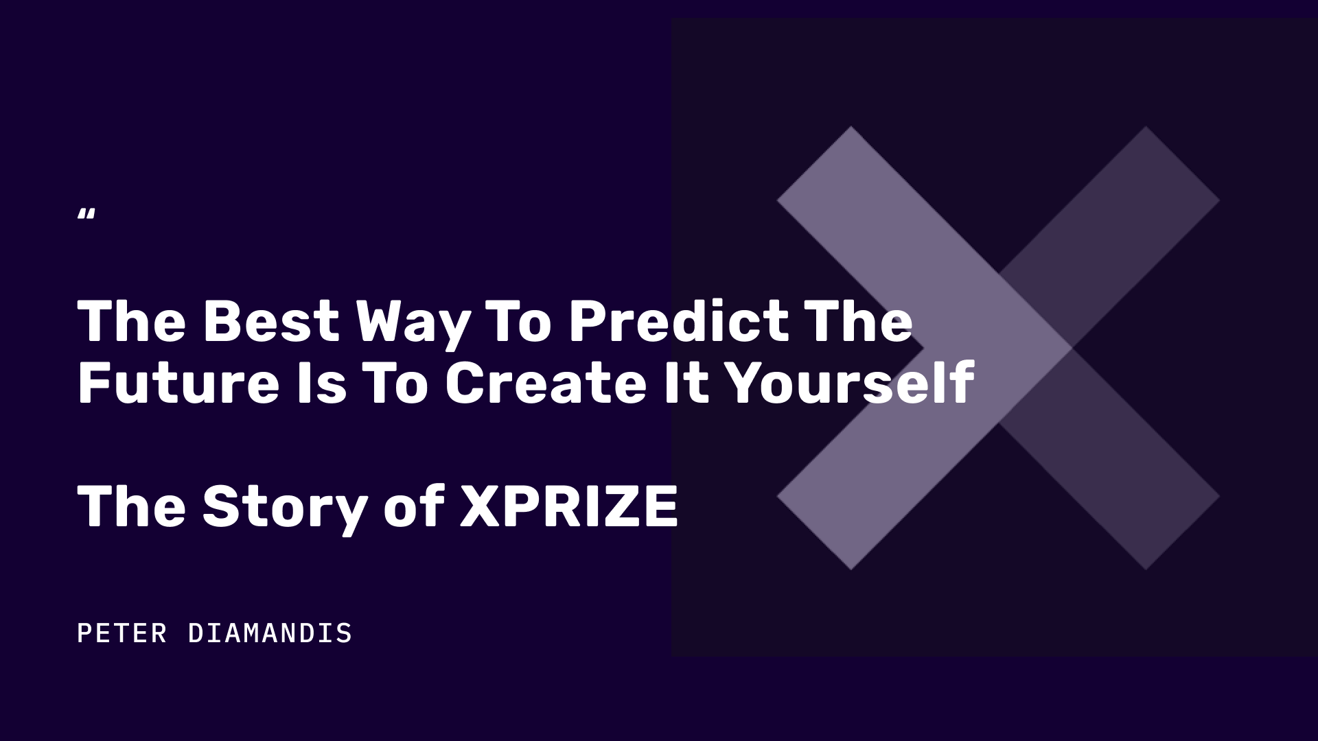 Peter Diamandis quote about the Story of XPRIZE
